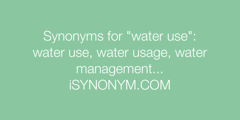Synonyms water use