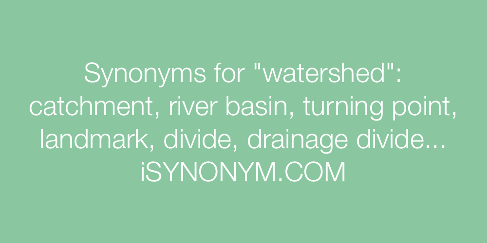 Synonyms watershed