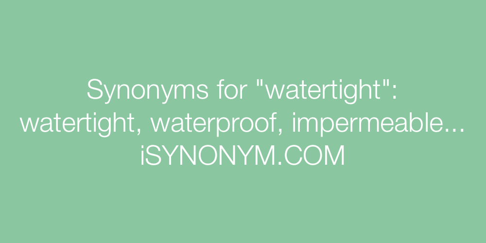Synonyms watertight