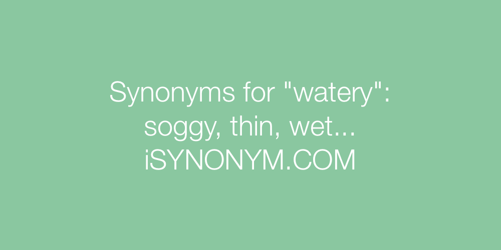 Synonyms watery