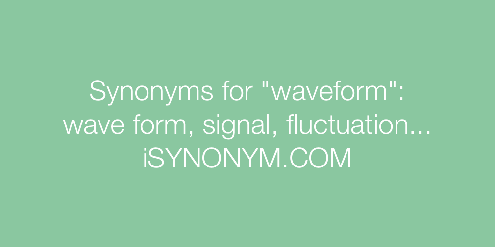 Synonyms waveform