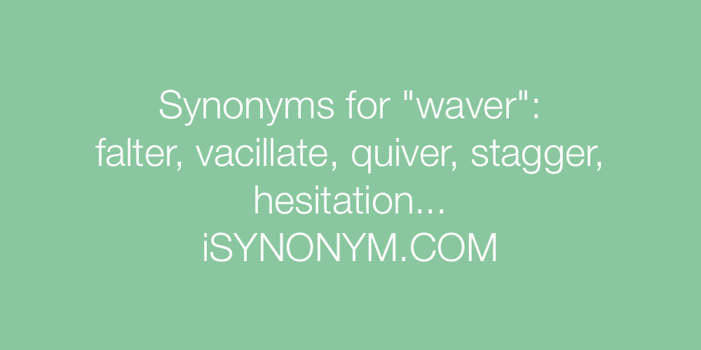Synonyms waver