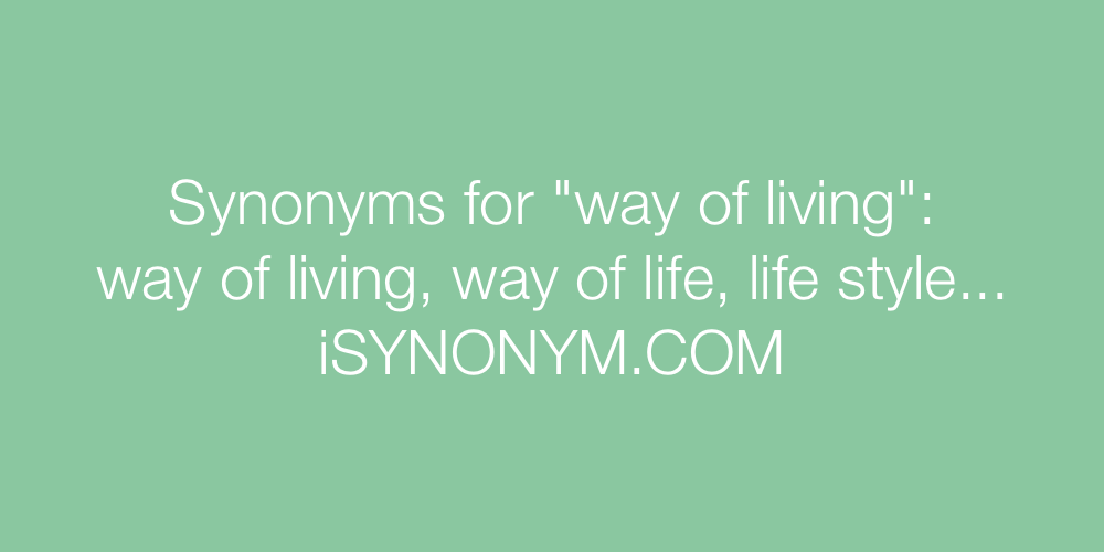 Synonyms way of living