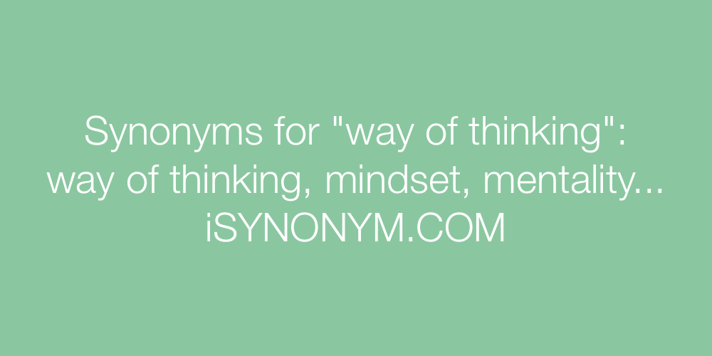 Synonyms way of thinking