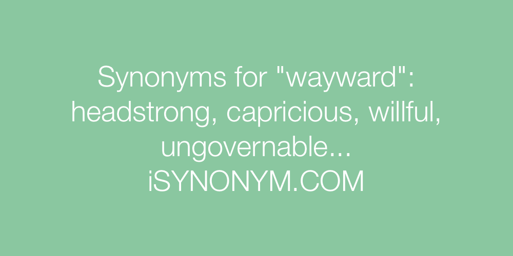 Synonyms wayward