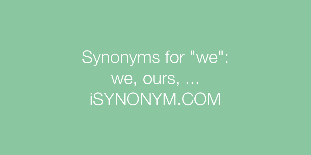 Synonyms we