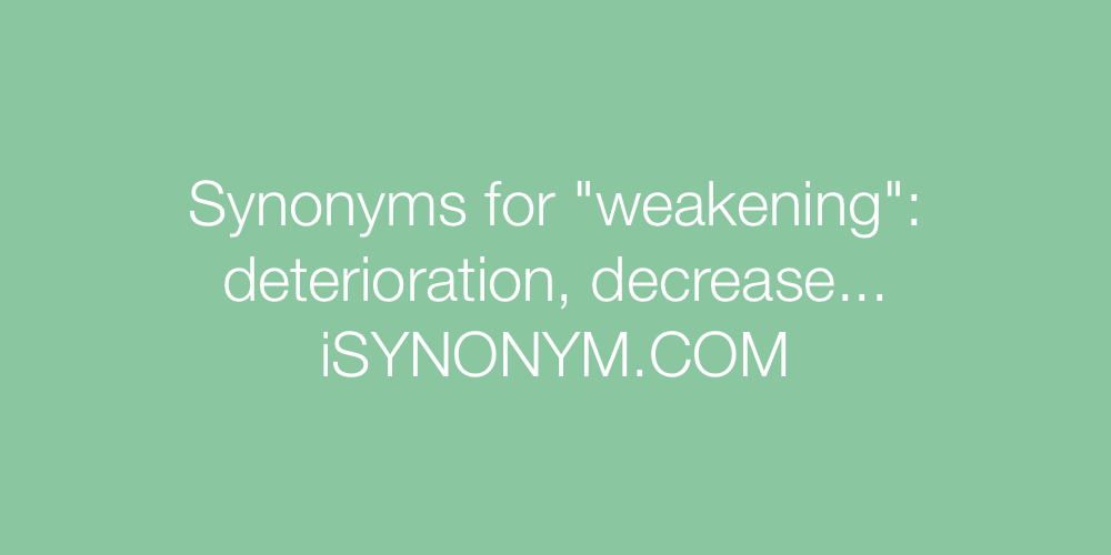 Synonyms weakening