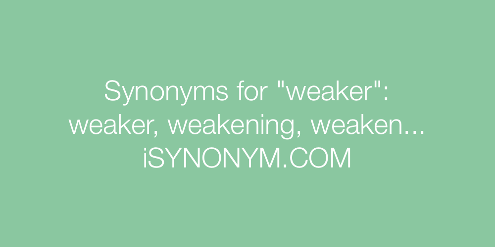 Synonyms weaker