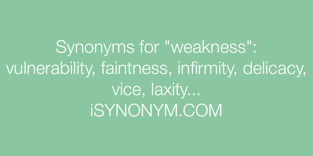 Synonyms weakness
