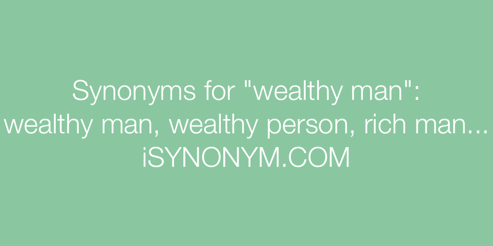 Synonyms wealthy man