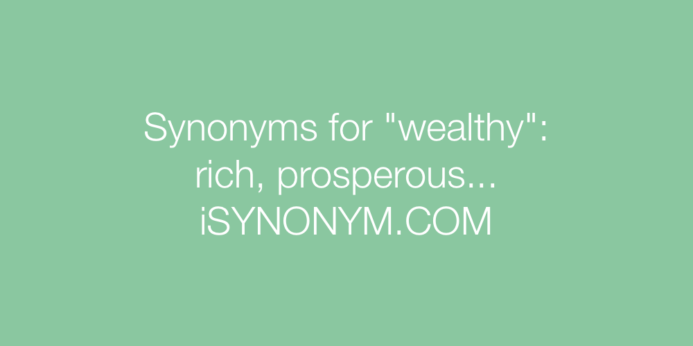 Synonyms wealthy