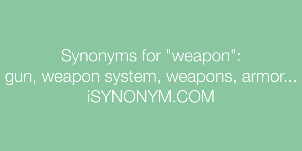 Synonyms weapon