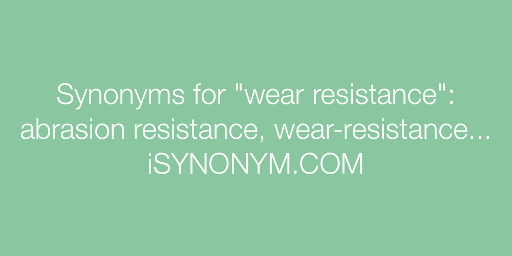 Synonyms wear resistance