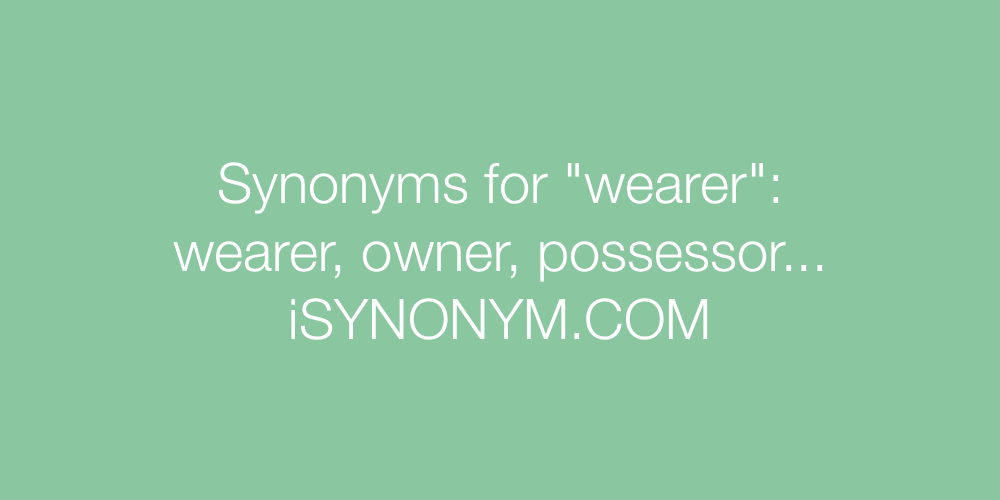 Synonyms wearer