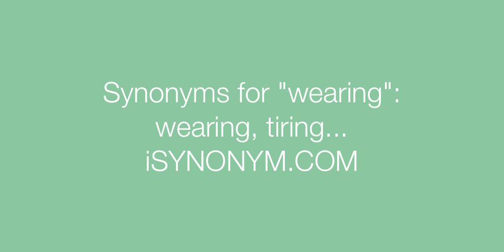 Synonyms wearing