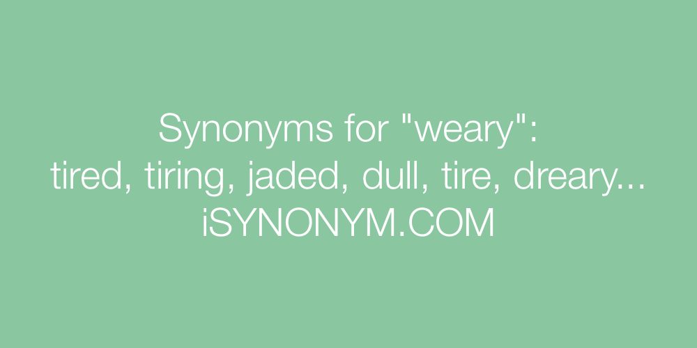 Synonyms weary