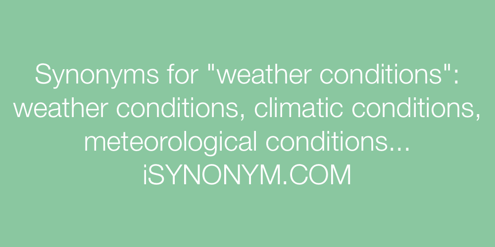 Synonyms weather conditions