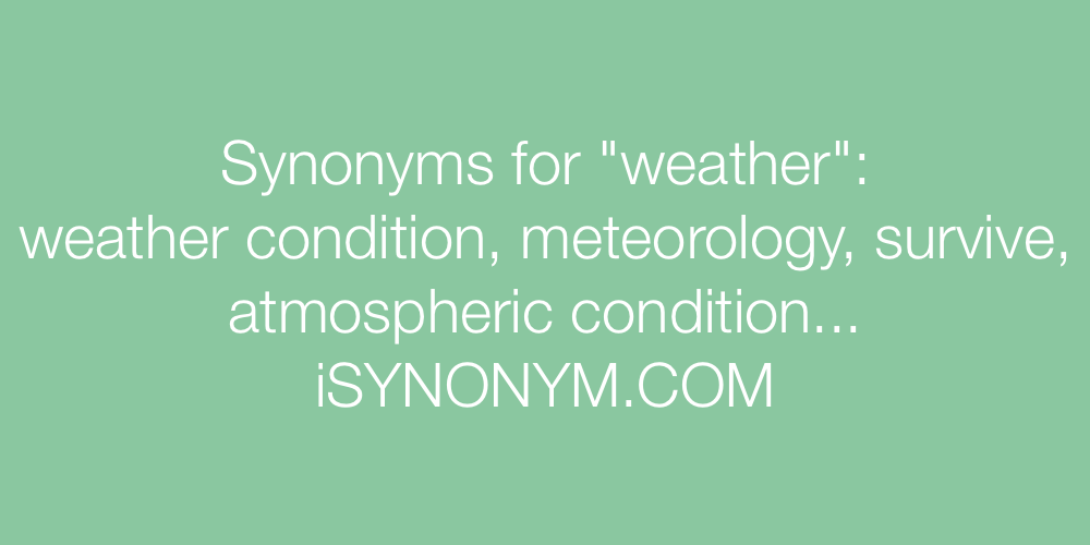 Synonyms weather