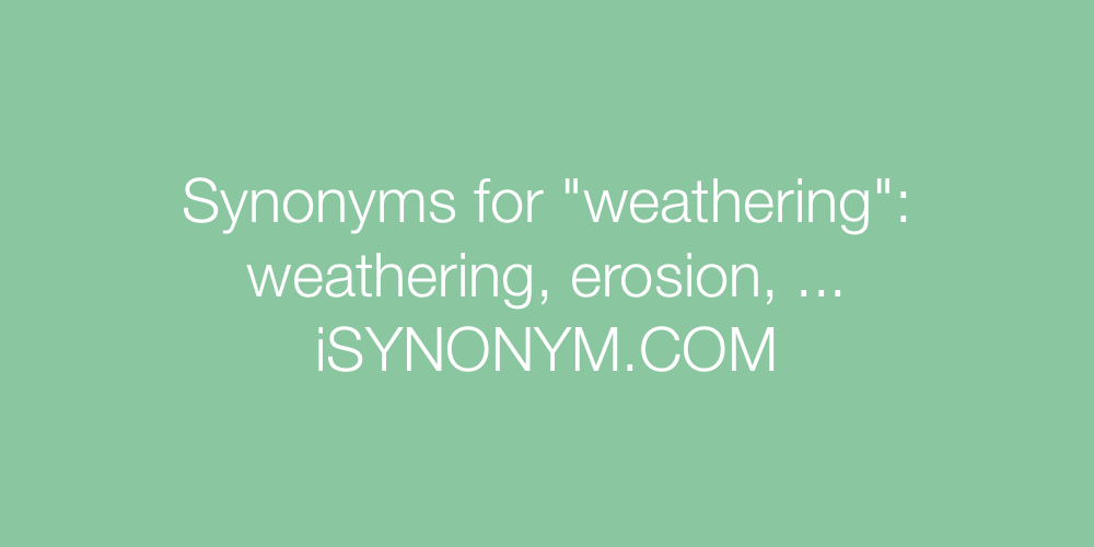Synonyms weathering