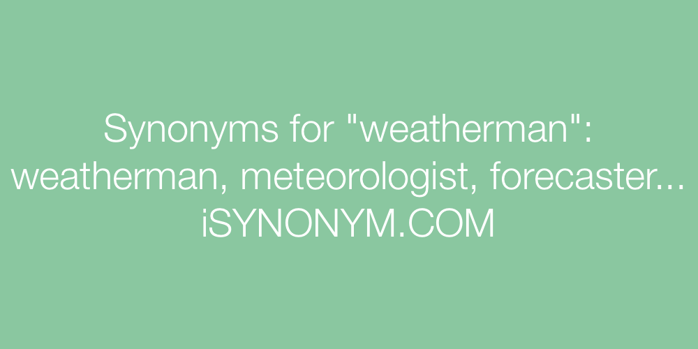 Synonyms weatherman