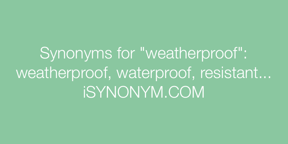 Synonyms weatherproof