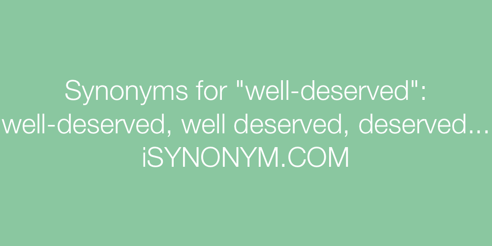 Synonyms well-deserved