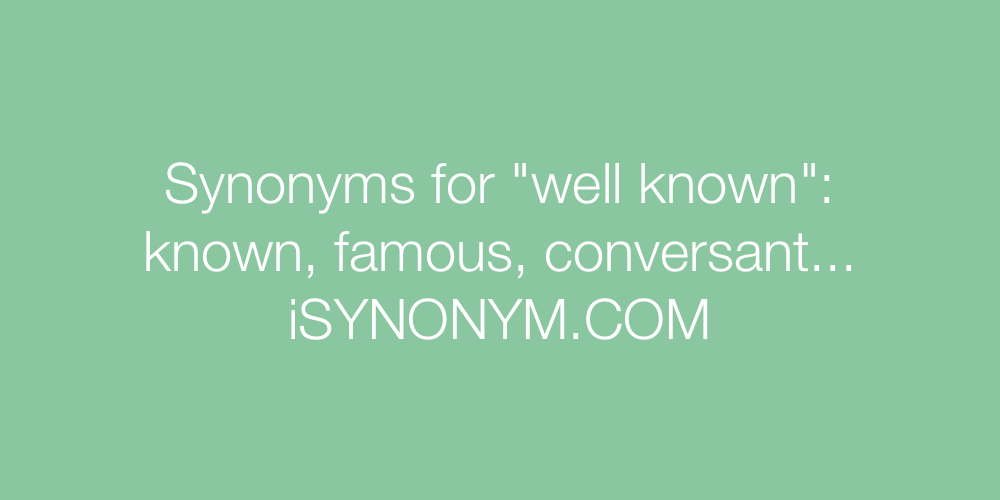 Synonyms well known