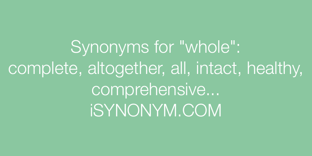 Synonyms whole