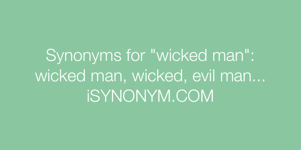 Synonyms wicked man