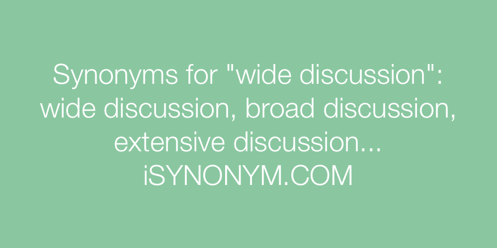 Synonyms wide discussion