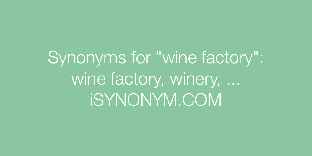 Synonyms wine factory