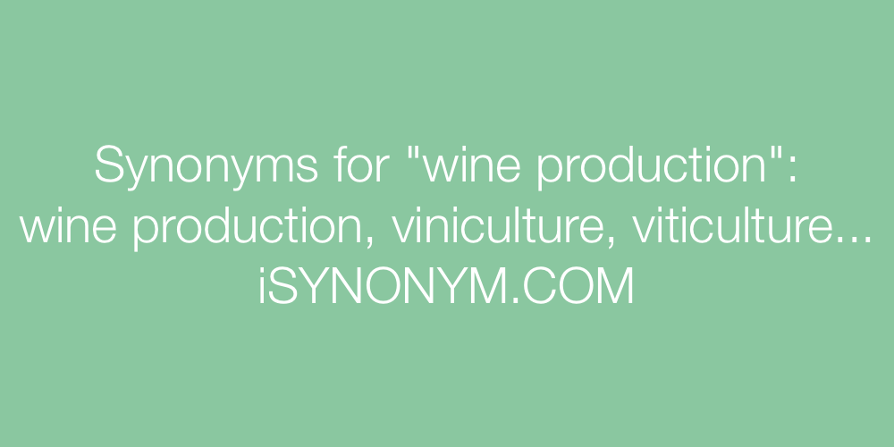 Synonyms wine production