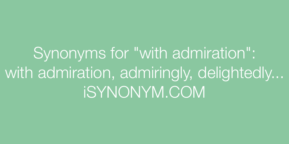 Synonyms with admiration