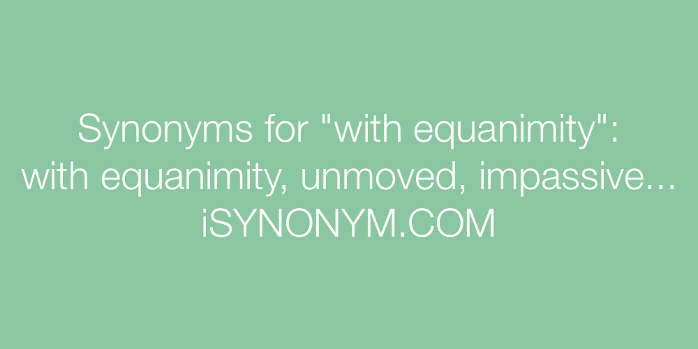 Synonyms with equanimity