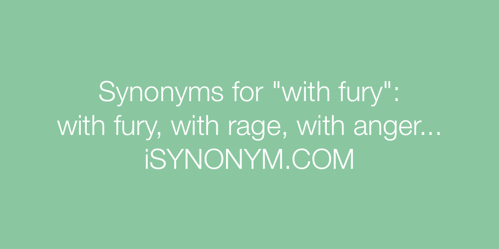 Synonyms with fury