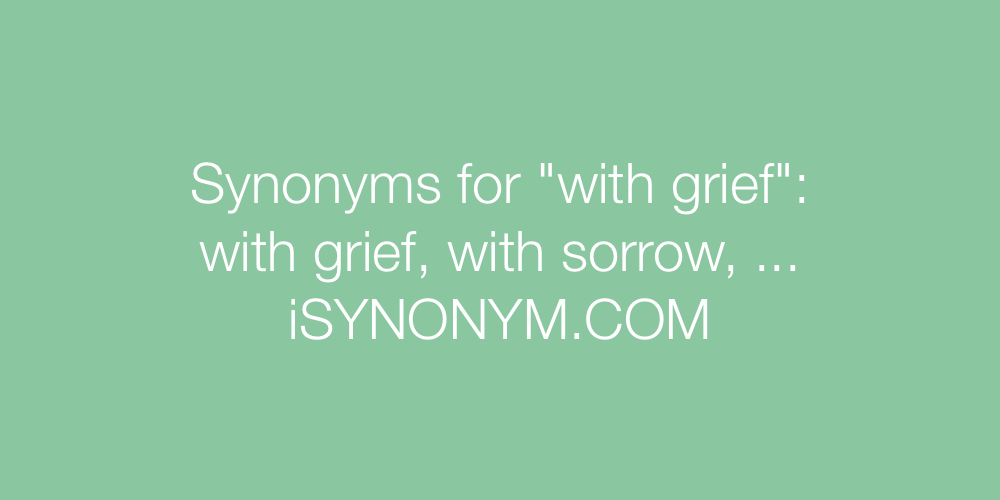 Synonyms with grief
