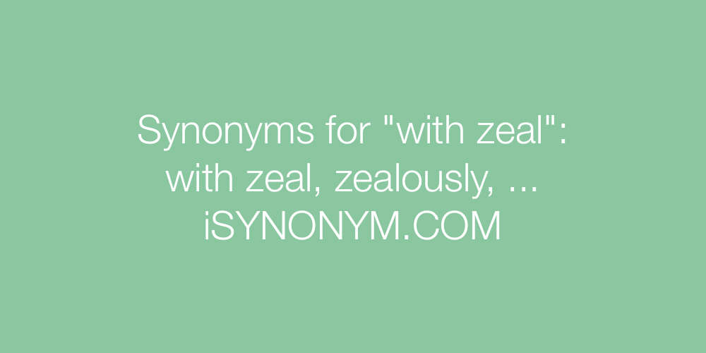 Synonyms with zeal
