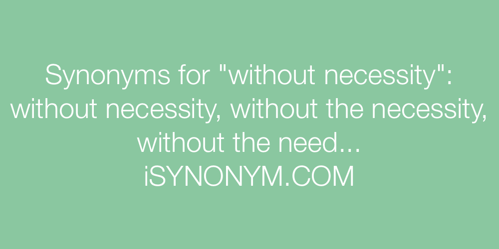 Synonyms without necessity
