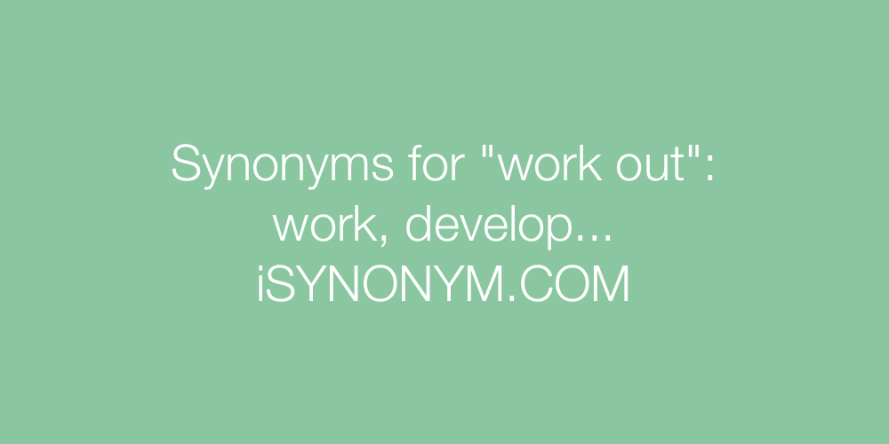 Synonyms work out