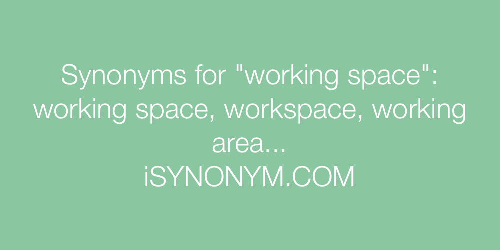 Synonyms working space
