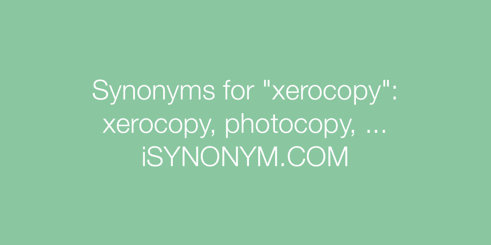 Synonyms xerocopy