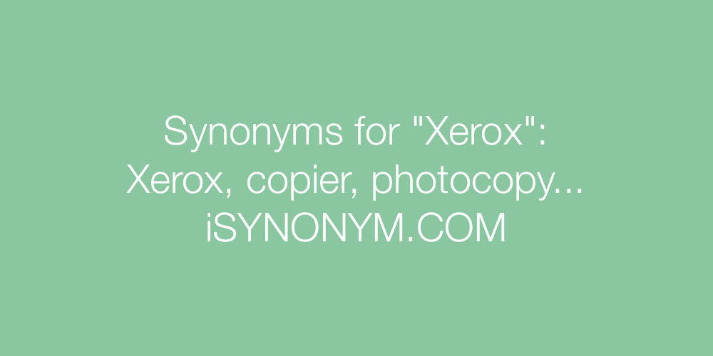Synonyms Xerox