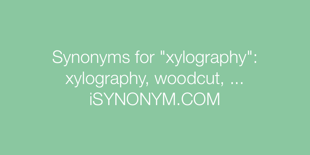 Synonyms xylography
