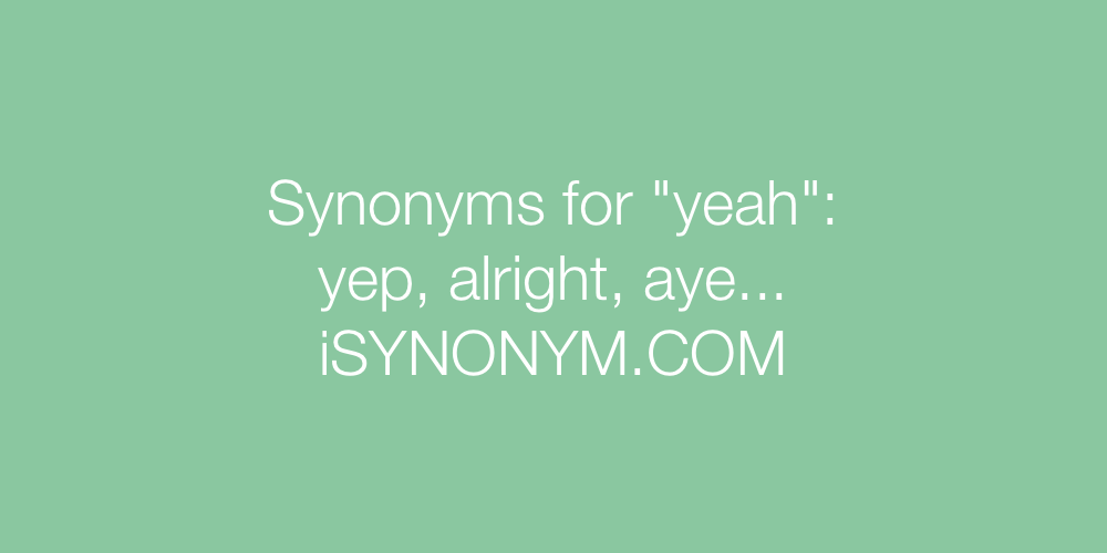 Synonyms yeah