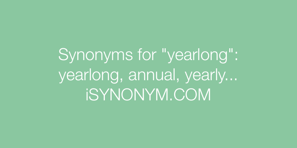 Synonyms yearlong