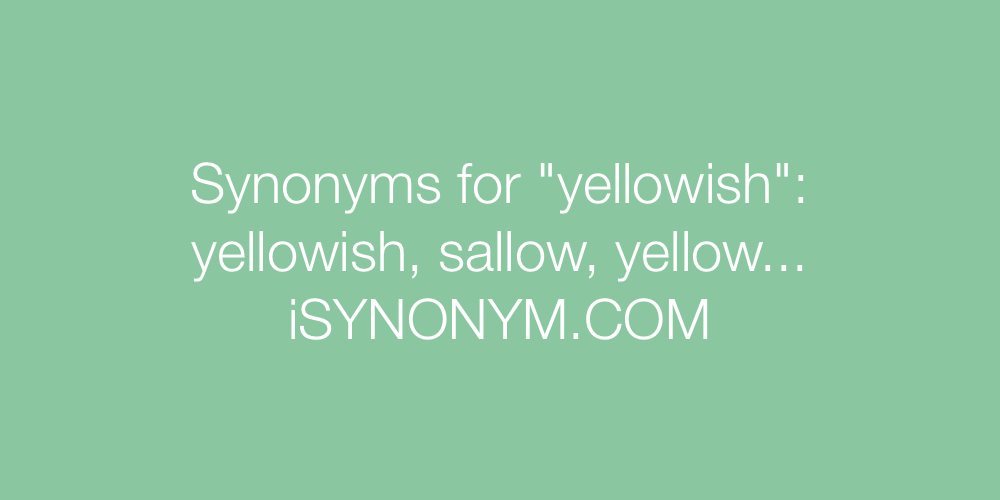 Synonyms yellowish