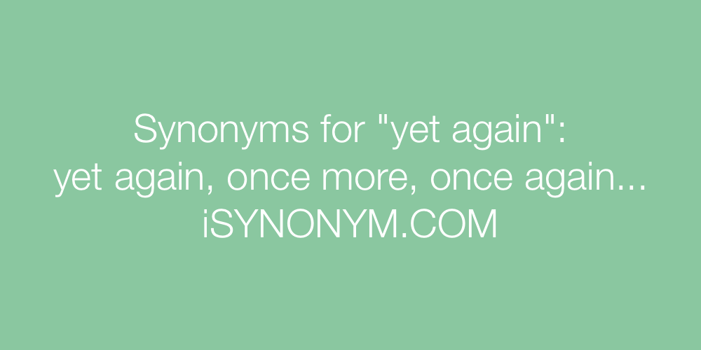 Synonyms yet again