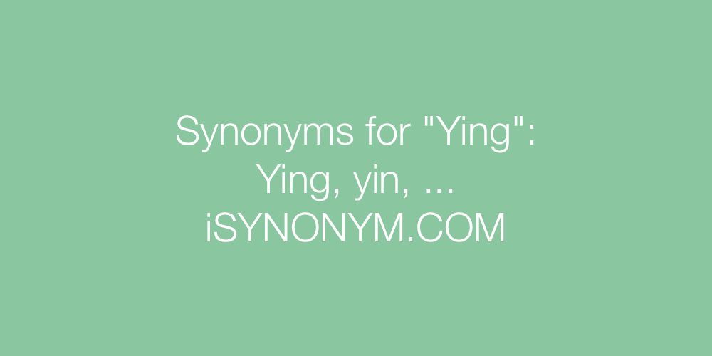 Synonyms Ying