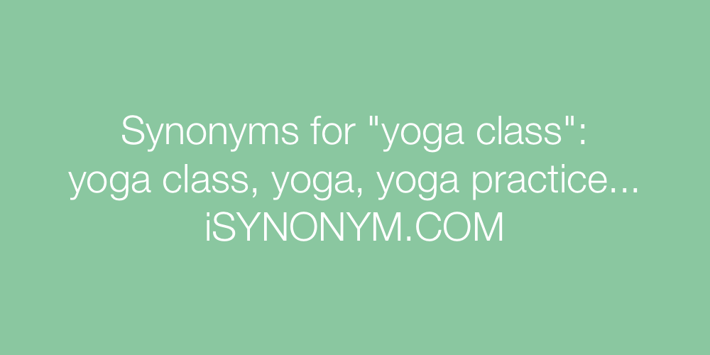 Synonyms yoga class
