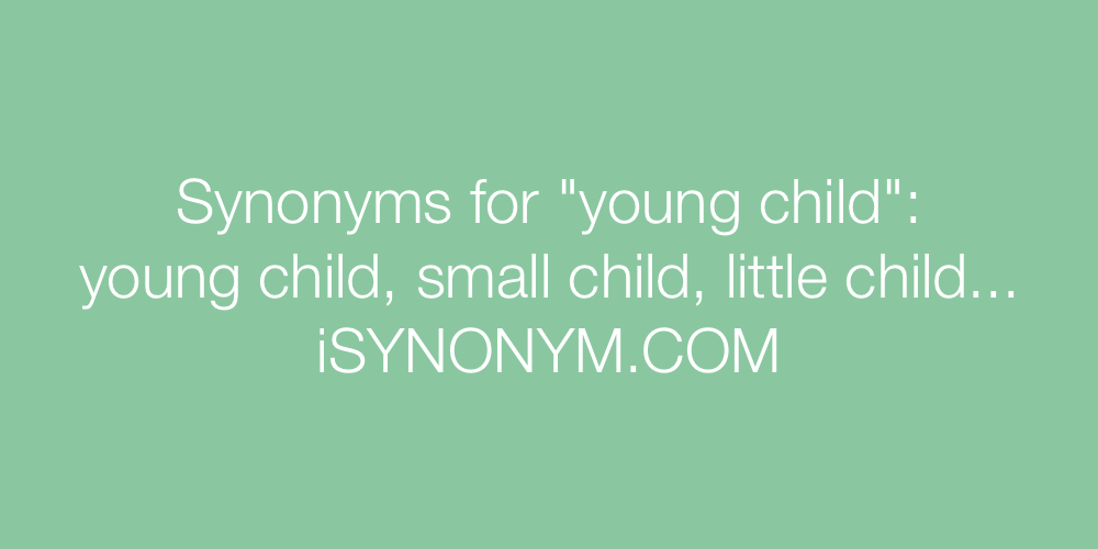 Synonyms young child